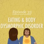 Eating and Body Dysmorphic Disorders
