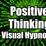 Visual Hypnosis for positive thinking